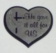 Шильдик. Сердце. He gave it all for us (серебро)